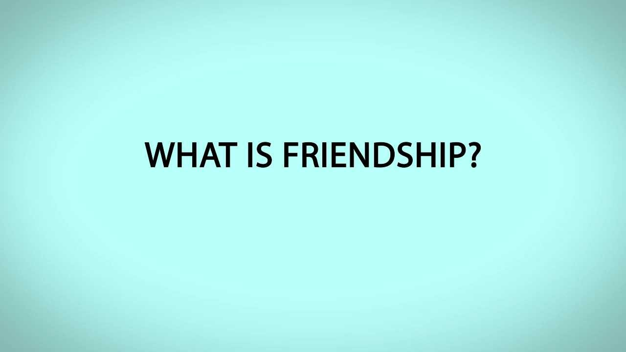 what is friendship Friendship is a relationship of mutual affection between people friendship is a stronger form of interpersonal bond than an association friendship has been studied in academic fields such as communication, sociology, social.
