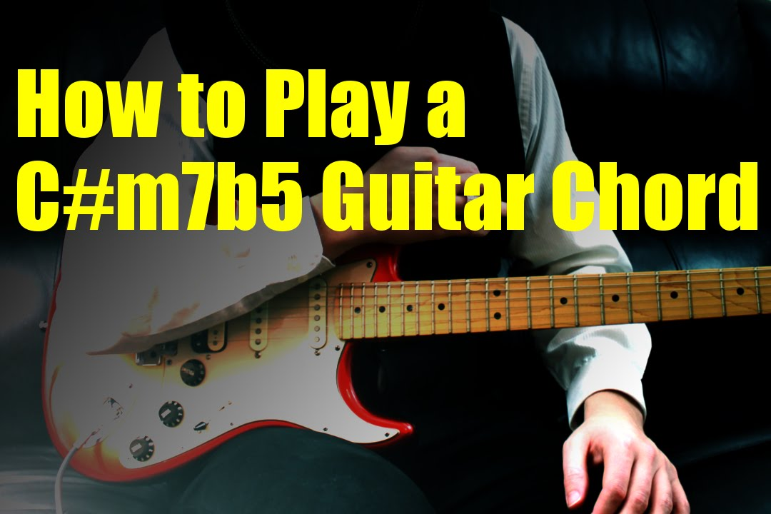 How to Play a C#m7b5 Guitar Chord - YouTube