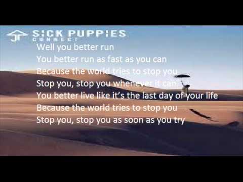 sick puppies run lyrics youtube. Black Bedroom Furniture Sets. Home Design Ideas