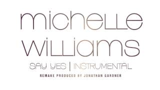 "Michelle Williams - ""Say Yes"" (Instrumental) [Remake Prod. by Jonathan Gardner]"