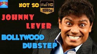 Johnny Lever | Bollywood Dubstep | Season -02 | Episode-01