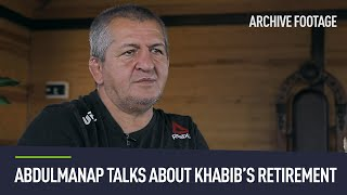 Abdulmanap Nurmagomedov's words on Khabib's retirement