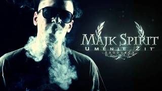Скачать Majk Spirit Umenie žiť Prod DJ Wich Free Bonus Track