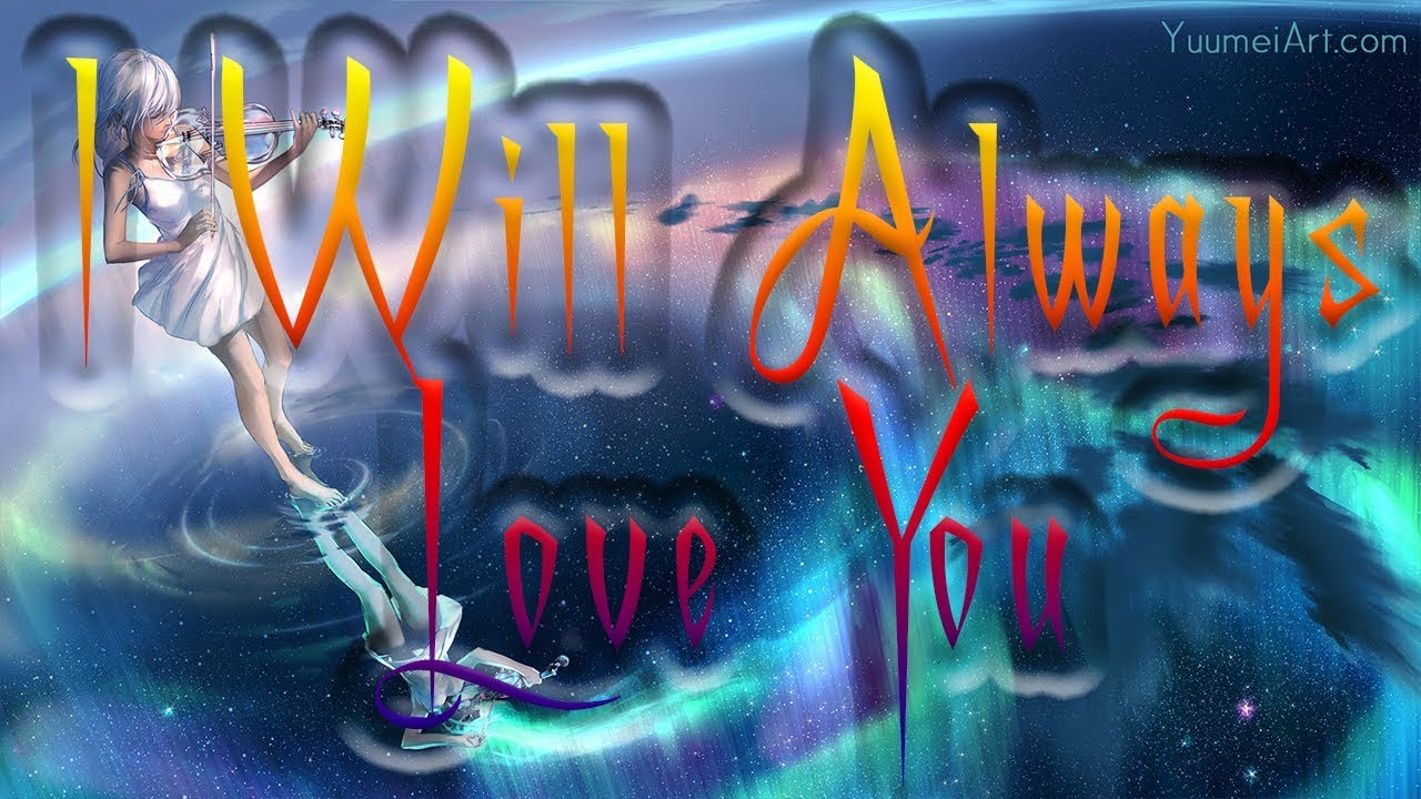 Nightcore - I Will Always Love You (MINOR KEY VERSION) - 1 Hour -    My last video
