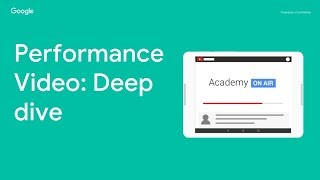 Academy on Air: Video For Performance Deep Dive (28.06.18)