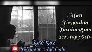 Suleyman Aqil Oglu/ Men Heyatdan Yorulmusam 2019 mp3 seir