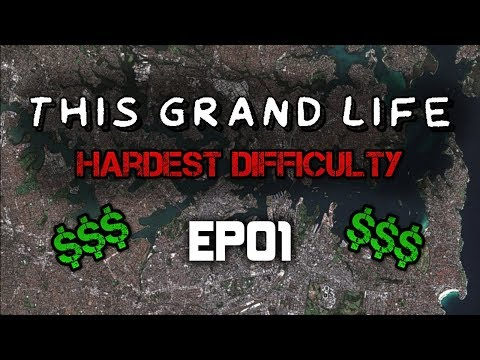 This Grand Life | Hardest Difficulty | EP01