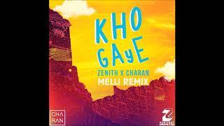 Zenith & Charan - Kho Gaye (Melli Remix)