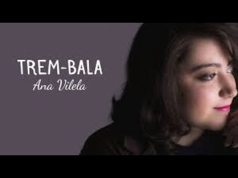 Ana Vilela - Trem Bala - Karaoke Ultrastar