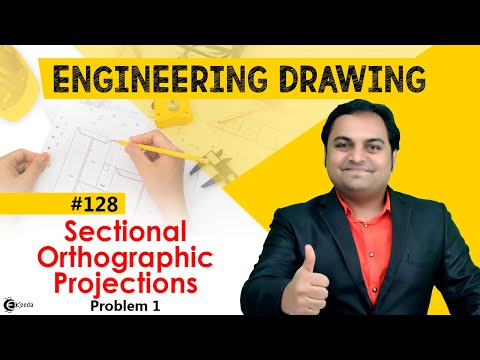 Sectional Orthographic Projection - Problem 1 - Engineering Drawing - First Year Engg