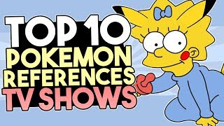 top 10 pokémon references in popular tv shows