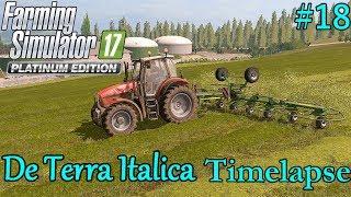 FS17 Timelapse, De Terra Italica #18: Tedding!