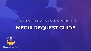 StreamElements Media request (Song request & Media share)