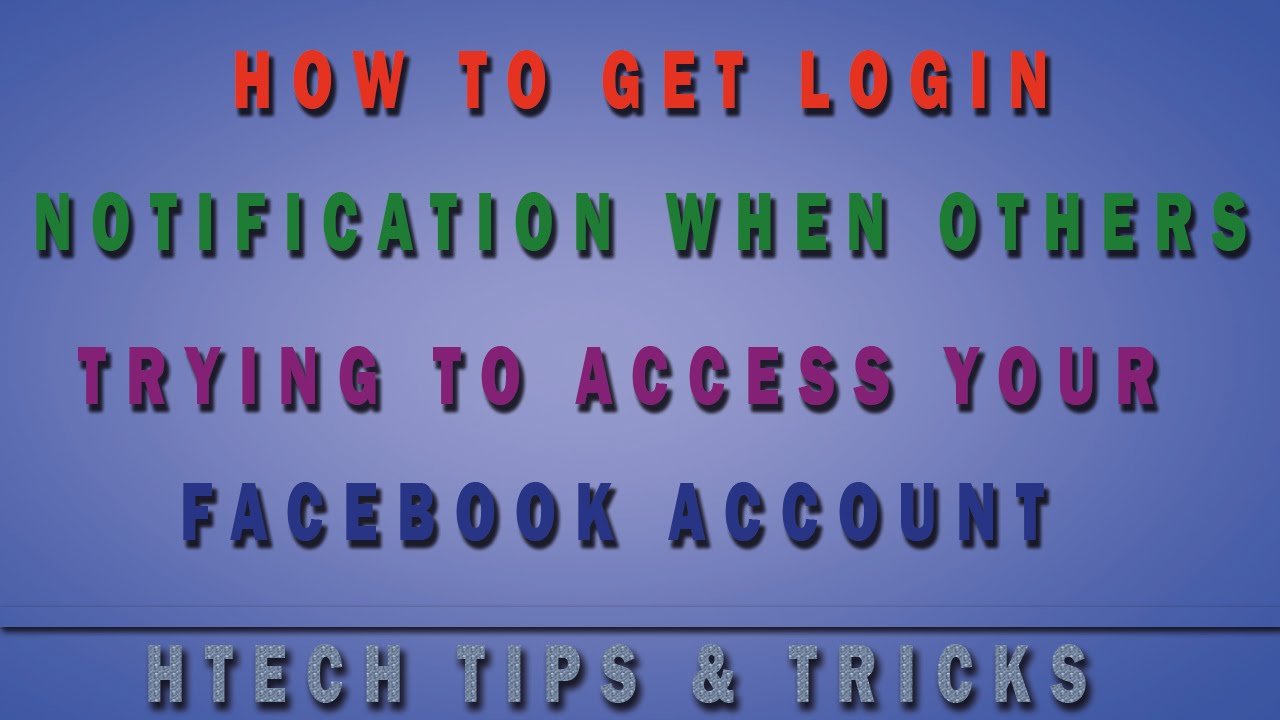 How To Get Login Notification When Otherputer Trying To Login Your  Facebook Account