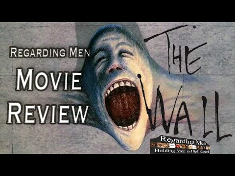 Movie Review:  Pink Floyd's The Wall  --  Regarding Men