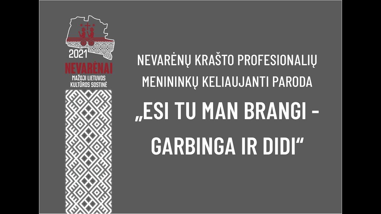 """Nevarėnų krašto profesionalių menininkų virtuali paroda """"Esi tu man brangi - garbinga ir didi"""""""