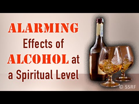 Effects of alcohol at a spiritual level