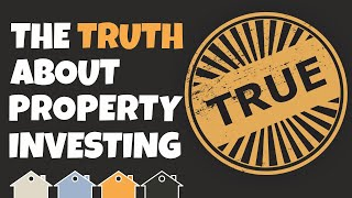 The Truth About Property Investing