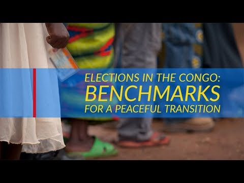 Elections in the Congo: Benchmarks for a Peaceful Transition (Full Event)
