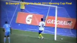 St Georges College vs Hydel - 2012 Manning Cup Final