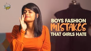 Boys fashion mistakes that Girls hate | Kiraak Style | Chai Bisket