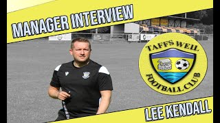 Pre-season interview with Taffs Well FC Manager, Lee Kendall - August 2020