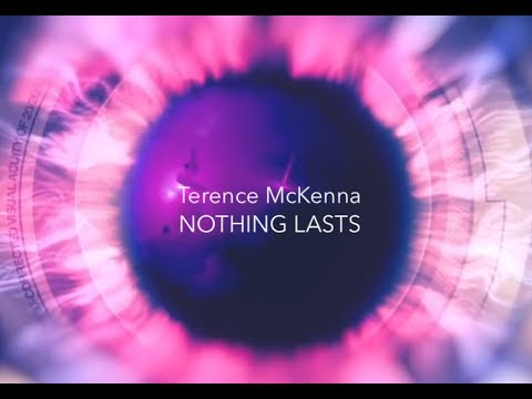 Nothing Lasts - Terence McKenna