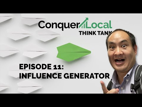 Conquer Local Think Tank | With Dennis Yu | Episode 11 Influence Generator