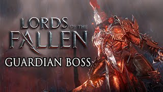 Lords of the Fallen Gameplay Walkthrough - Guardian Boss Fight in Chamber of Lies