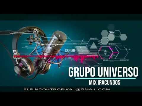 Grupo Universo -  Mix Iracundos