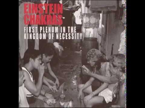 Einstein Chakras - First Plenum In The Kingdom Of Necessity (2006 Full Album)