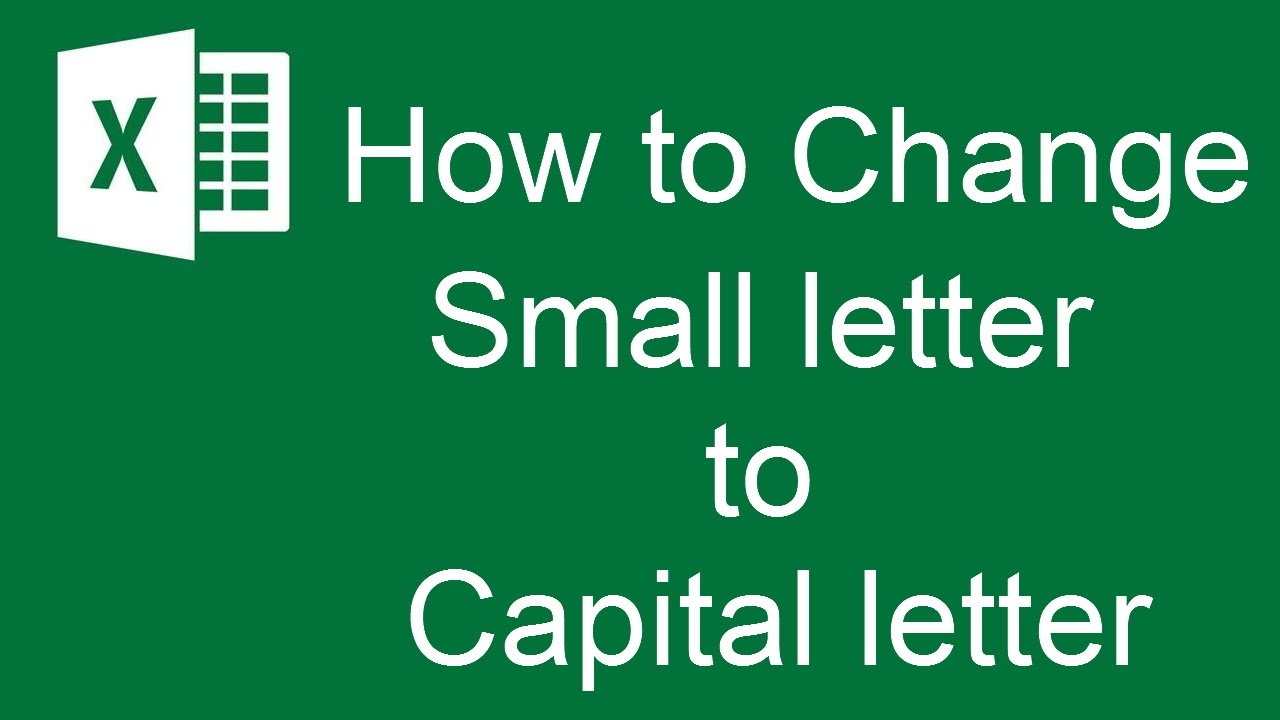 Capital Letter Small Letter Excel