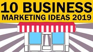 10 BUSINESS MARKETING IDEAS 2019