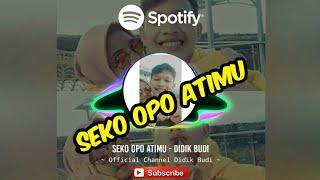 Download Seko Opo Atimu - Didik Budi