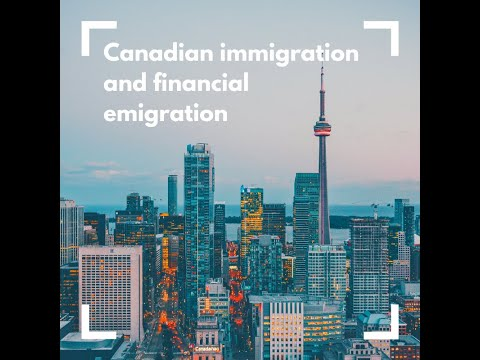 Canadian immigration and financial emigration webinar