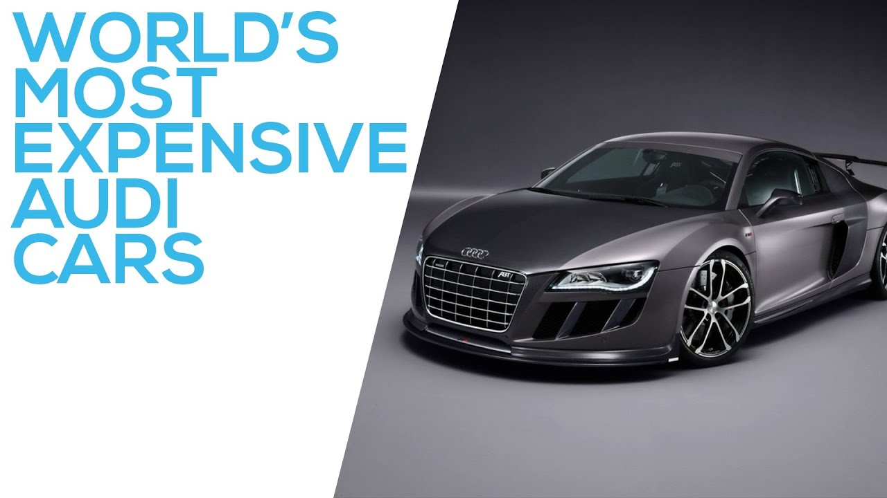Most Expensive Audi Cars In The World | Top 5   YouTube