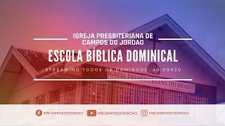 Escola Bíblica Dominical   Igreja Presbiteriana de Campos do Jordão   Ao Vivo - 18/10