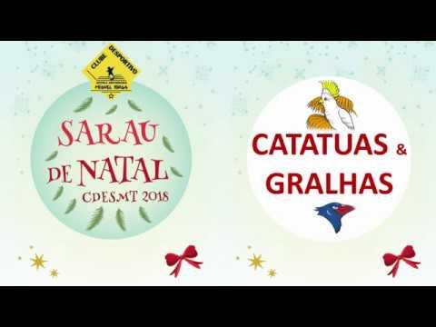 CDESMT - Sarau de Natal 2018 - Catatuas & Gralhas