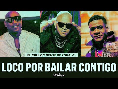 El Chulo & Gente de Zona – Loco Por Bailar Contigo (Video Oficial)