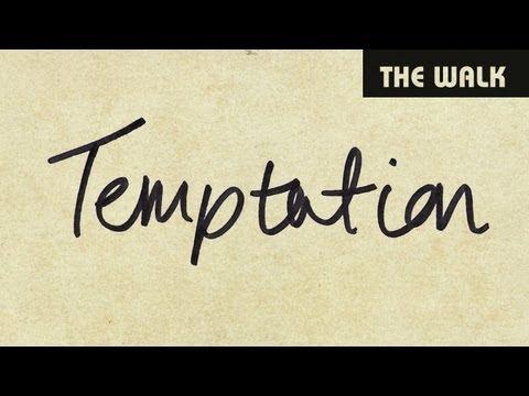 The Walk: Temptation