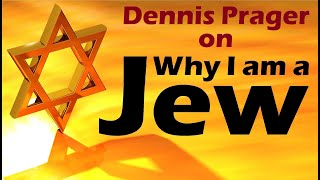 WHY I AM A JEW, THE INTELLECTUAL CASE FOR JUDAISM or WHY BE JEWISH: Dennis Prager (God Torah Israel)