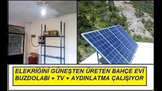 BAHÇE EVİNDE BUZDOLABI TV VE LAMBA ÇALIŞTIRAN SOLAR SİSTEM