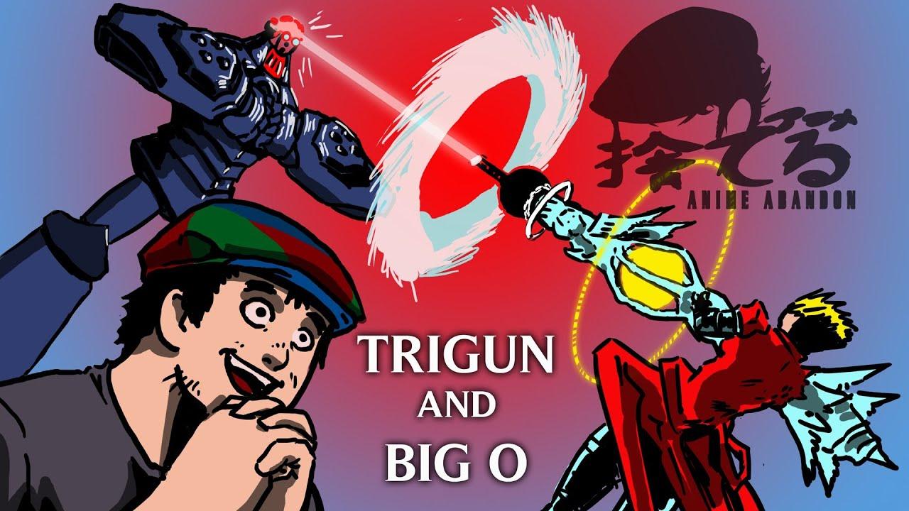 anime abandon the big o and trigun youtube