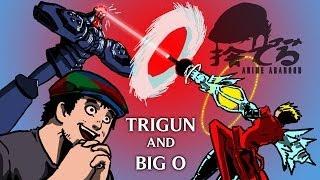 Anime Abandon: The Big O and Trigun