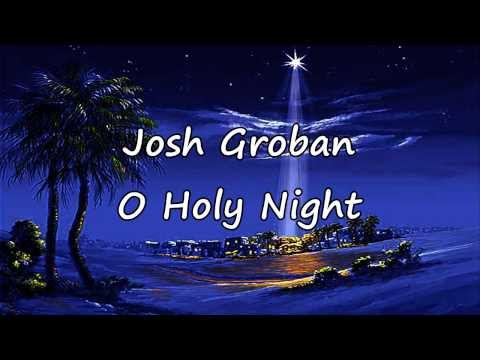 Josh Groban  O Holy Night with lyrics