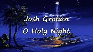 Josh Groban - O Holy Night [with Lyrics]