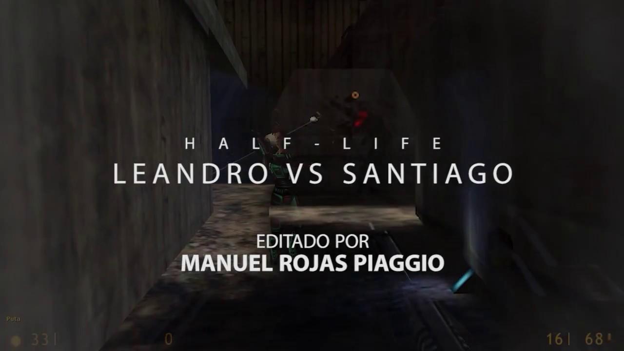 Half Life LAN: Leandro vs Santiago
