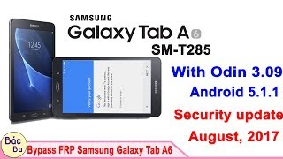 Bypass FRP Google Account Samsung Galaxy Tab A6 (SM-T285) Android 5.1.1 Security update August, 2017