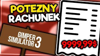 POTĘŻNY RACHUNEK DO ZAPŁATY! - GIMPER SIMULATOR 3 #5