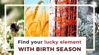 You can find your lucky element (from the 5 elements) by your birth...